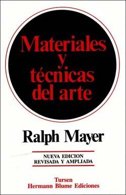 Materiales y Técnicas Del Arte Escrito por Ralph Mayer
