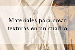 Materiales para crear texturas en un cuadro y normas básicas