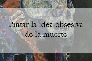 Pintar la idea obsesiva de la muerte